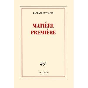 Matière première de Raphaël ENTHOVEN